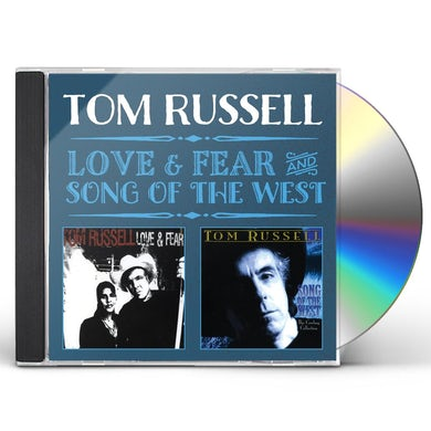 Tom Russell LOVE & FEAR / SONG OF THE WEST CD