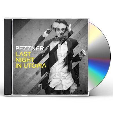 Pezzner LAST NIGHT IN UTOPIA CD