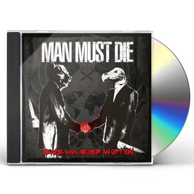 Man Must Die PEACE WAS NEVER AN OPTION CD