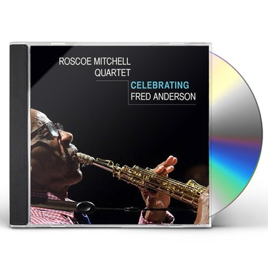 Roscoe Mitchell CELEBRATING FRED ANDERSON CD
