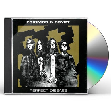 Eskimos & Egypt PERFECT DISEASE CD