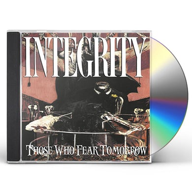Integrity THOSE WHO FEAR TOMORROW CD