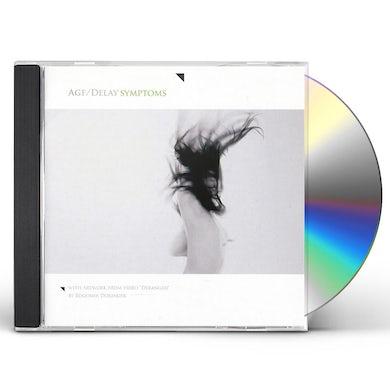 AGF / Delay SYMPTOMS CD