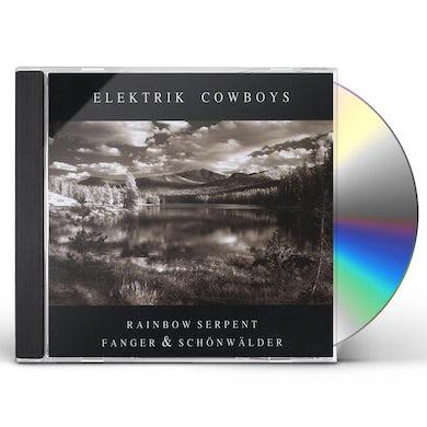 Rainbow Serpent ELEKTRIK COWBOYS CD