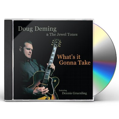 Doug Deming & the Jewel Tones WHAT'S IT GONNA TAKE CD
