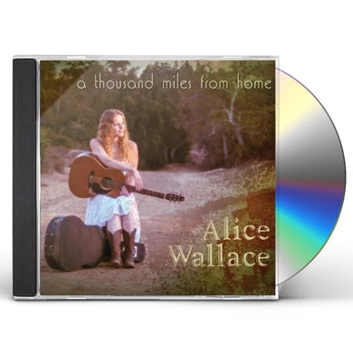 Alice Wallace A THOUSAND MILES FROM HOME CD