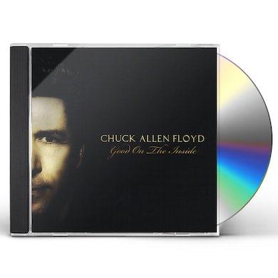 Chuck Allen Floyd GOOD ON THE INSIDE CD