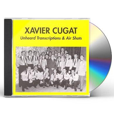 Xavier Cugat UNHEARD TRANSCRIPTIONS & AIR SHOTS CD