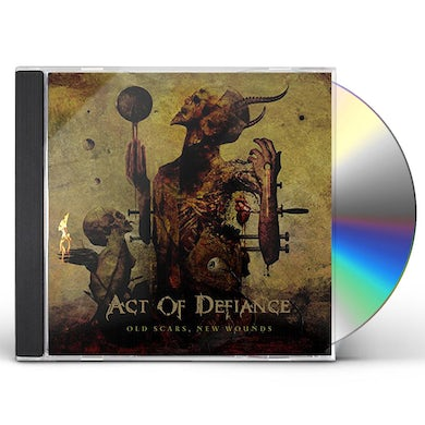 ACT OF DEFIANCE OLD SCARS & NEW WOUNDS CD