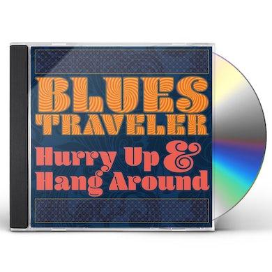 Blues Traveler Hurry Up & Hang Around CD