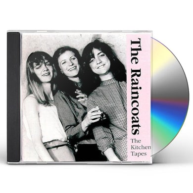 Raincoats KITCHEN TAPES 82 CD