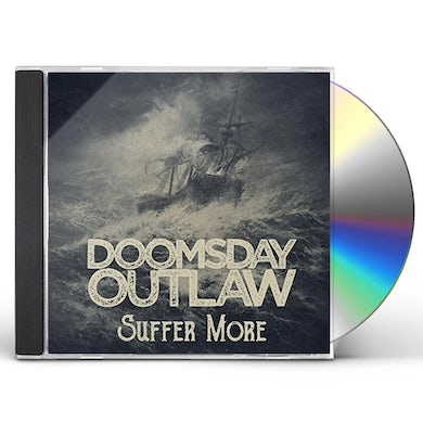 Doomsday Outlaw SUFFER MORE CD