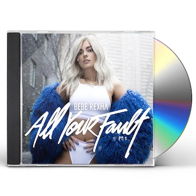 Bebe Rexha ALL YOUR FAULT PART 1 CD