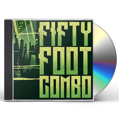 Fifty Foot Combo CD