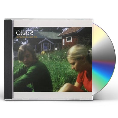 Club 8 SPRING CAME RAIN FELL CD