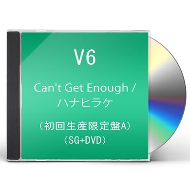 V6 CAN'T GET ENOUGH / HANA HIRAKE CD