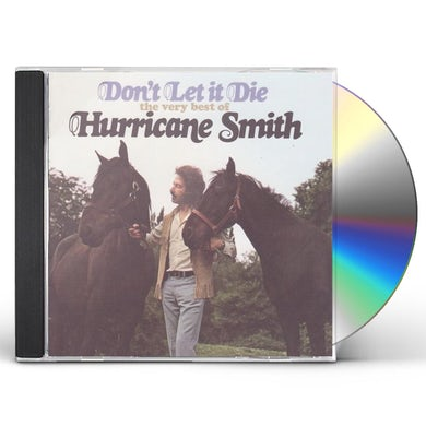 Hurricane Smith DON'T LET IT DIE: VERY BEST OF CD