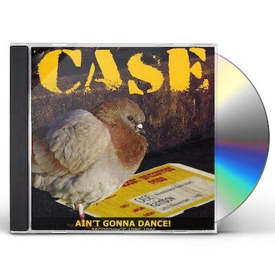 Case AIN'T GONNA DANCE: RECORDINGS 1980-1985 CD