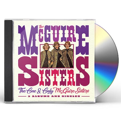 ONE & ONLY MCGUIRE SISTERS: 3 ALBUMS & SINGLES CD
