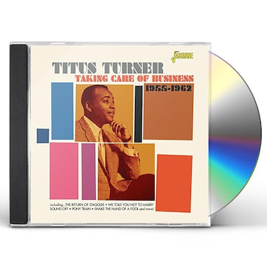 Titus Turner TAKING CARE OF BUSINESS 1955-62 CD