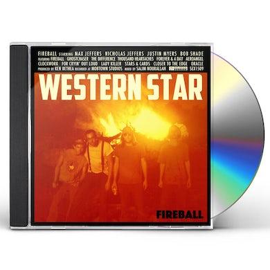 WESTERN STAR FIREBALL CD