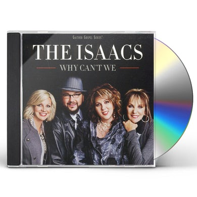 Isaacs WHY CAN'T WE CD