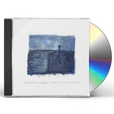 Mandolin Orange TIDES OF A TEARDROP (STANDARD EDITION) CD