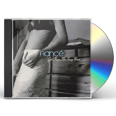 Fiance GIRL FROM THE IVORY COAST CD
