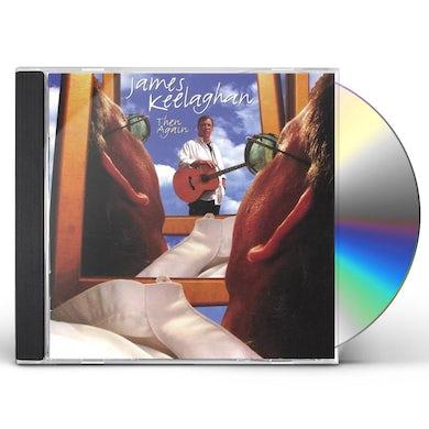 James Keelaghan THEN AGAIN CD