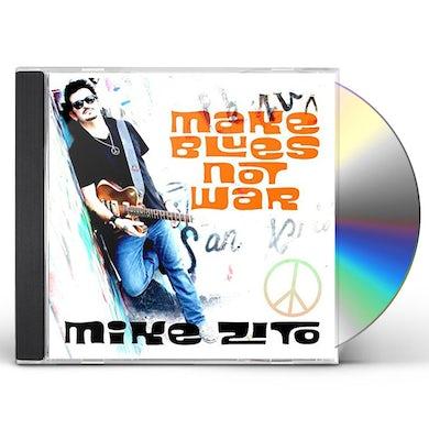 Mike Zito MAKE BLUES NOT WAR CD