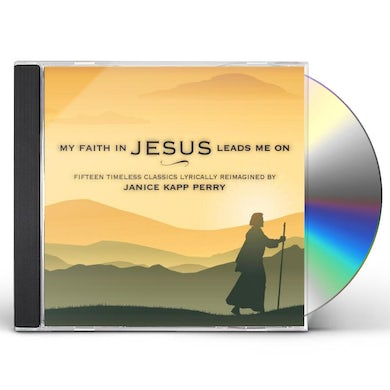 Janice Kapp Perry MY FAITH IN JESUS LEADS ME ON CD