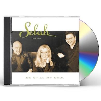 Selah BE STILL MY SOUL CD