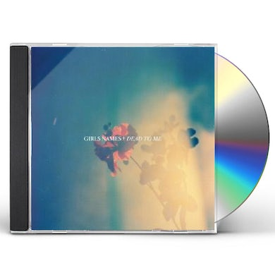 Girls Names DEAD TO ME CD
