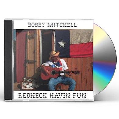 Bobby Mitchell REDNECK HAVIN FUN CD