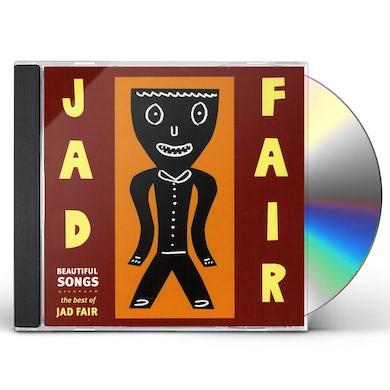 BEAUTIFUL SONGS: THE BEST OF JAD FAIR CD