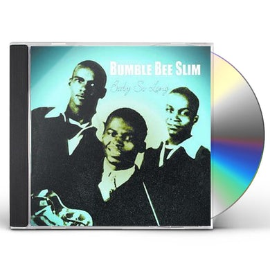 Bumble Bee Slim BABY SO LONG CD
