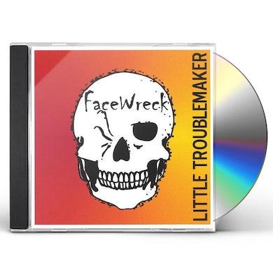 Facewreck LITTLE TROUBLEMAKER CD