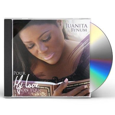 Juanita Bynum POUR MY LOVE ON YOU CD