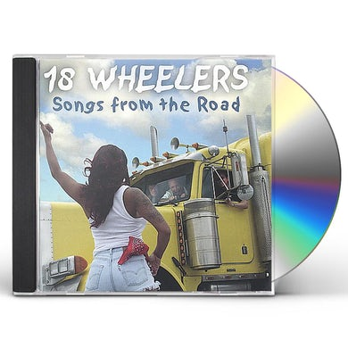 18 Wheelers SONGS FROM THE ROAD CD