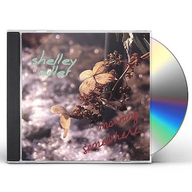 Shelley Miller MORNING SOMEWHERE CD