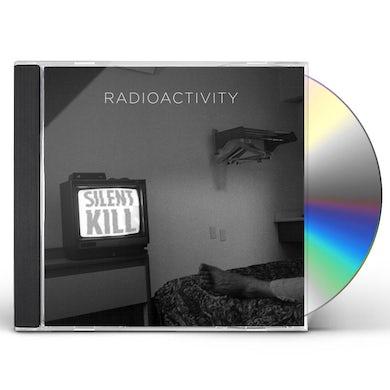 Radioactivity SILENT KILL CD