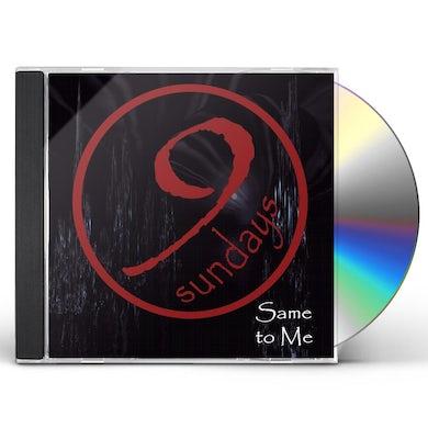 9sundays SAME TO ME CD