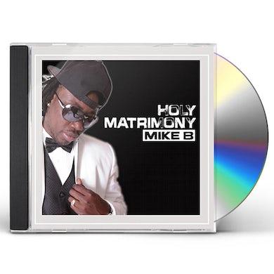 Mike B HOLY MATRIMONY CD