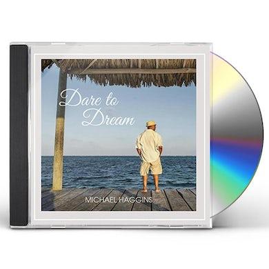 MICHAEL HAGGINS DARE TO DREAM CD