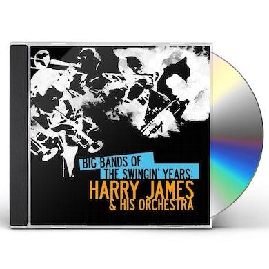 BIG BANDS SWINGIN YEARS: HARRY JAMES CD