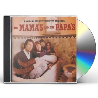 Mamas & Papas IF YOU CAN BELIEVE YOUR EYES & EARS CD
