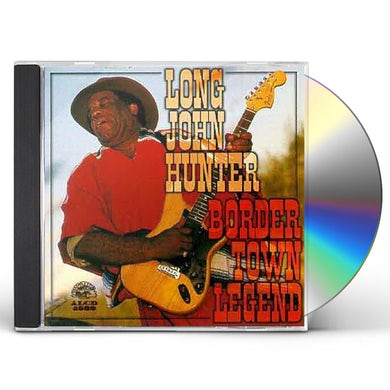 Long John Hunter BORDER TOWN LEGEND CD