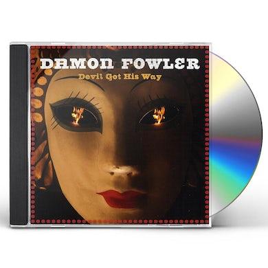 Damon Fowler DEVIL GOT HIS WAY CD