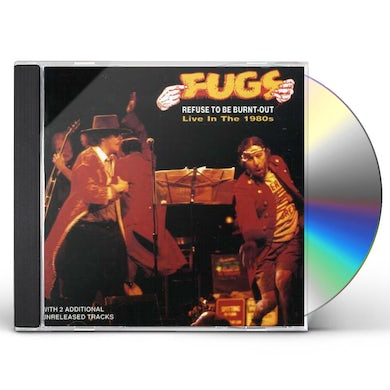 Fugs REFUSE TO BE BURNT OUT CD