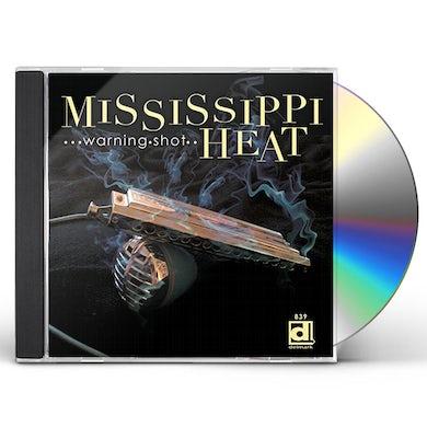 Mississippi Heat WARNING SHOT CD